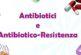 Ogni assunzione di antibiotici concorre a sviluppare l'antimicrobico-resistenza