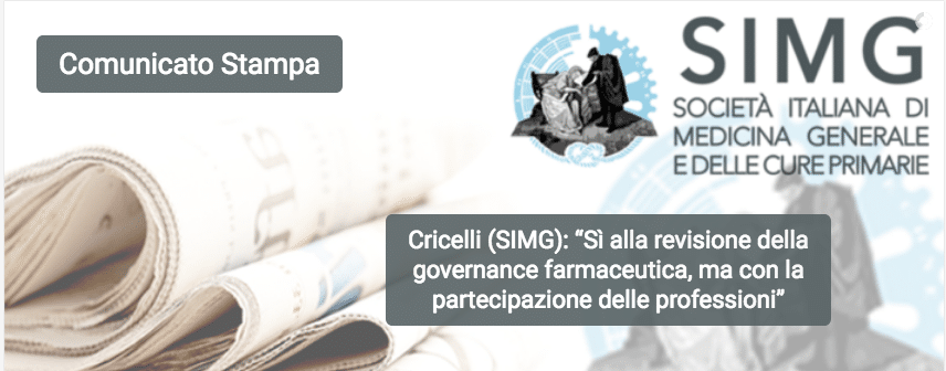 """Cricelli (SIMG): """"Sì alla revisione della governance farmaceutica, ma fortemente orientato ad un controllo di tipo economicistico e medici non coinvolti. Farmindustria e Assogenerici: concorrenza schiacciata e ritorno al passato, dispiace per gli italiani"""
